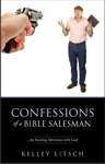 Confessions of a Bible Salesman by Kelley Litsch (Rod's first cousin)